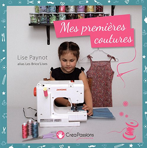MES PREMIERES COUTURES: PAYNOT LISE