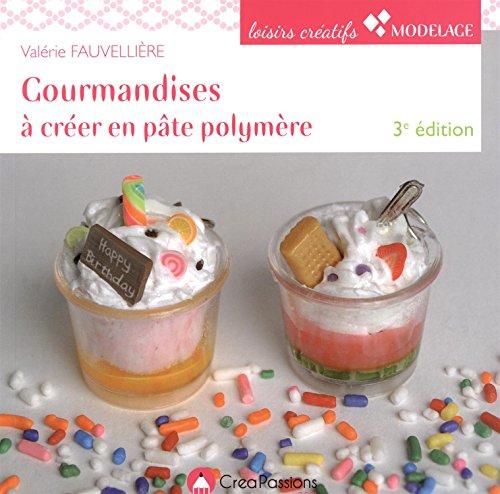 9782814103351: gourmandises à créer en pâte polymère (2e édition)