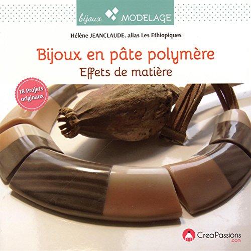 9782814103450: bijoux en pâte polymère ; effets de matière (2e édition)