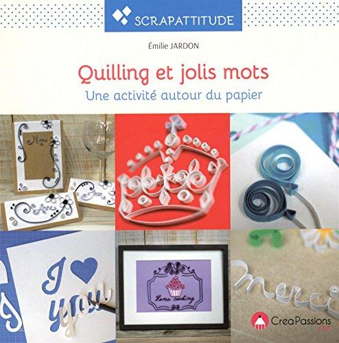 9782814103689: Quilling et jolis mots : Une activité autour du papier