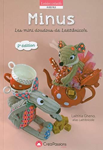 Minus ! : Les mini doudous envahissent: Laëtitia Gheno