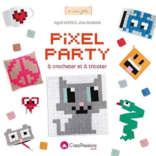 Pixel party à crocheter et à tricoter: Leroux, Ingrid