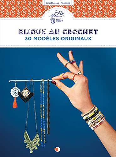 Bijoux au crochet - 30 modèles originaux: Leroux, Ingrid