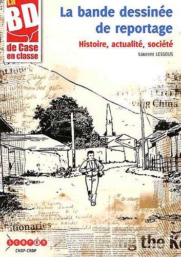 9782814200227: La bande dessinée de reportage : Histoire, actualité, société (1Cédérom)