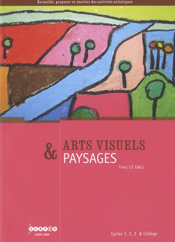 9782814201705: Arts visuels & paysages : Cycles 1, 2, 3 & collège