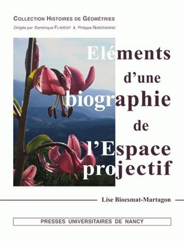 9782814300323: Eléments d'une biographie de l'Espace projectif