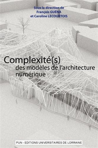 9782814301221: Complexite(s) des modeles de l'architecture numerique. actes du cinquième séminaire de conception archit