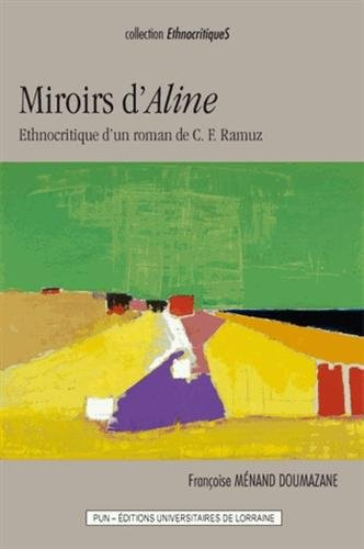 9782814301344: Miroirs d' Aline . Ethnocritique d'un Roman de C.-F. Ramuz