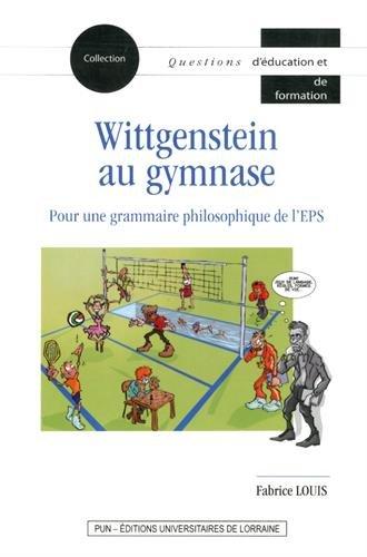 9782814302075: Wittgenstein au Gymnase. pour une Grammaire Philosophique de l'Eps