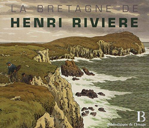 La Bretagne de Henri Rivière (French Edition): Philippe Le Stum