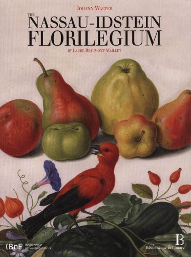 Johann Walter: The Nassau-Idstein Florilegium (9782814400108) by Laure Beaumont-Maillet