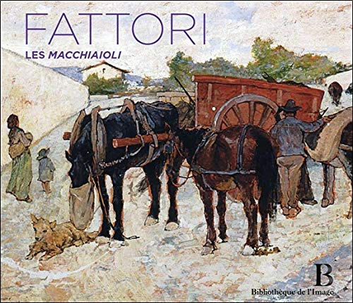9782814400184: Giovanni Fattori : Les Macchiaioli (1825/1908)