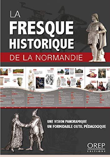 9782815100779: La Fresque Historique de la Normandie. une Vision Panoramique de l'Histoire Normande. un Precieux Ou (French Edition)