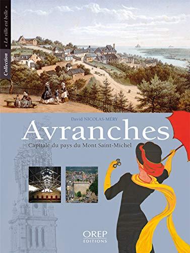 9782815100878: Avranches. Capitale du Pays du Mont Saint-Michel (French Edition)