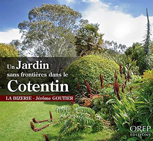 9782815102636: Un jardin sans frontières dans le Cotentin : La Bizerie