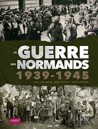 9782815104715: La guerre des Normands 1939-1945