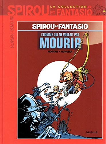 9782815206532: Spirou et Fantasio - La collection 50. L'homme qui ne voulait pas mourir