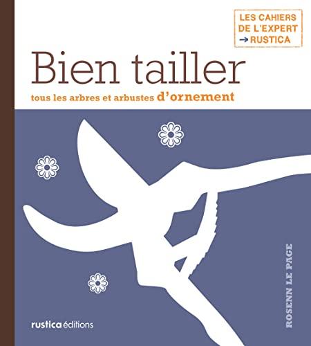 9782815300865: Bien tailler tous les arbres et arbustes d'ornement (French Edition)