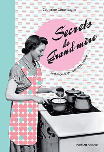 9782815300957: Secrets de Grand-m�re, Secrets de Grand-p�re : Jardinage, linge, bien-�tre, cuisine... ; Bricolage, potager, maison, voiture...