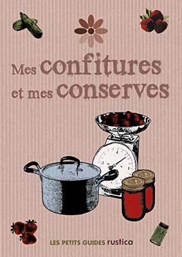 9782815300971: Mes confitures et mes conserves (French Edition)