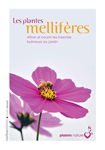 9782815302227: Les plantes mellifères : Attirer et nourrir les insectes butineurs au jardin