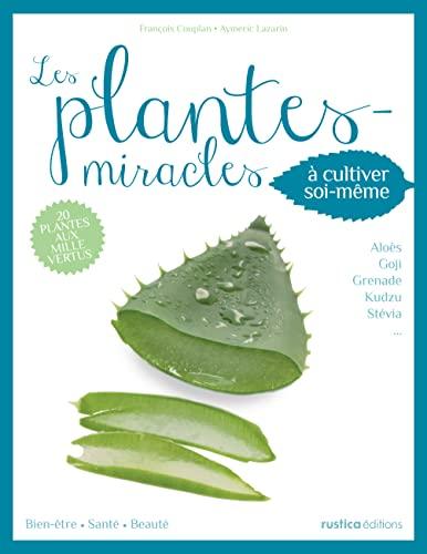 9782815303156: Les plantes miracles : A cultiver soi-même