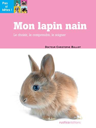 9782815303194: Mon lapin nain : Le choisir, le comprendre, le soigner