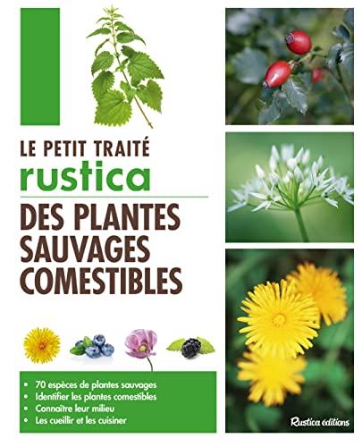 9782815304993: Le petit trait� Rustica des plantes sauvages comestibles
