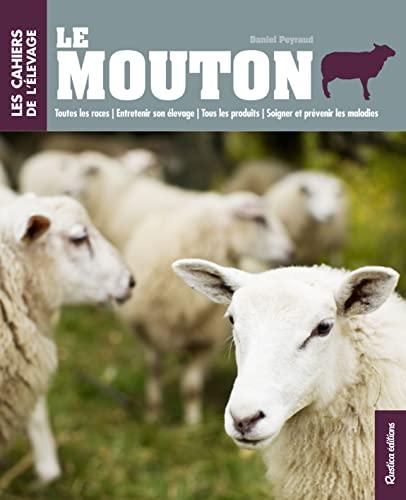 9782815305037: Le Mouton - Toutes les races - Entretenir son élevage - Tous les produits - Soigner et prévenir les maladies