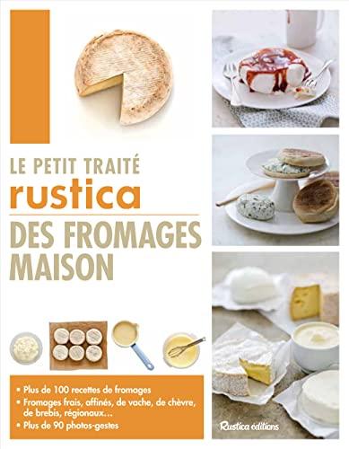 9782815305167: Le petit traité rustica des fromages maison