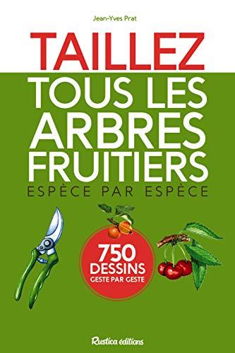9782815306027: Taillez tous les arbres fruitiers