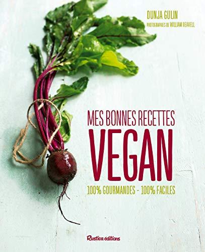 9782815306805: Cuisine vegan : Mes bonnes recettes 100 % gourmandes - 100 % faciles