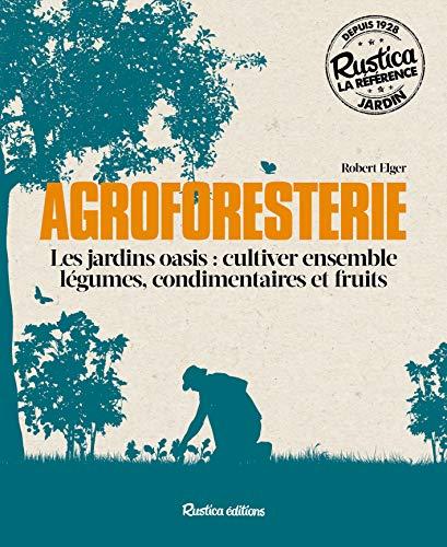 9782815307413: Agroforesterie : cultiver ensemble légumes, condimentaires et fruits