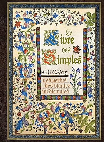 9782815308762: Le livre des simples : Les vertus des plantes médicinales