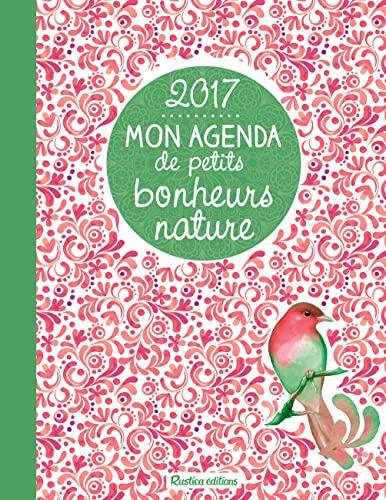 9782815309028: Mon agenda des petits bonheurs nature 2017 (French Edition)