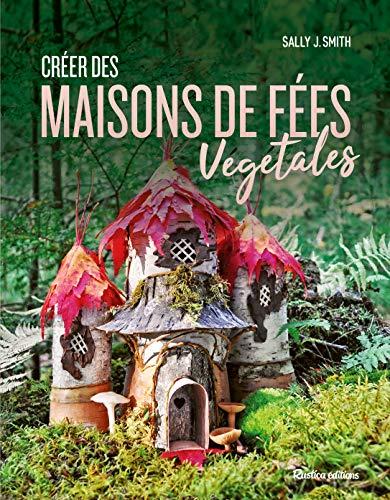 9782815311175: Créer des maisons de fées végétales