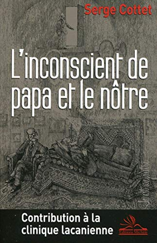 INCONSCIENT DE PAPA ET LE NÔTRE (L'): COTTET SERGE