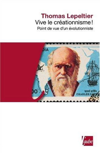 Vive le créationnisme!: Lepeltier, Thomas