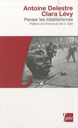 Penser les totalitarismes: Delestre, Antoine