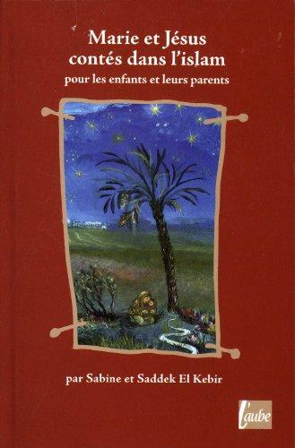 9782815900997: Marie et Jésus contés dans l'islam (French Edition)