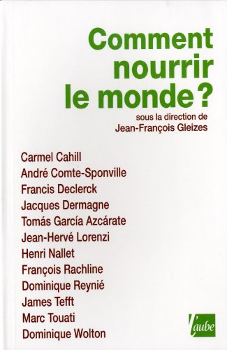 Comment nourrir le monde?: Collectif