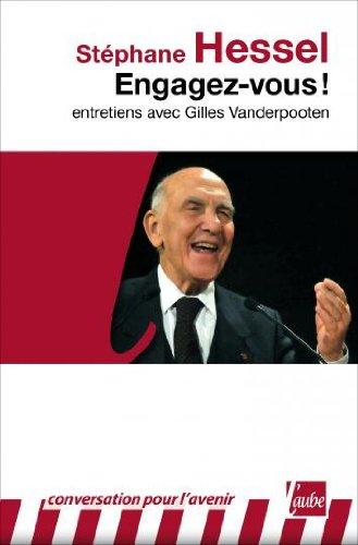 Engagez-vous! entretiens avec Gilles Vanderpooten. - Hessel, Stéphane.