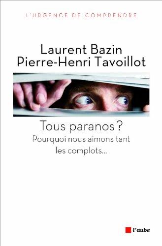 Tous paranos?: Bazin, Laurent