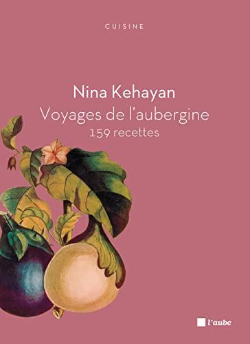 9782815905206: voyages de l'aubergine - 159 recettes