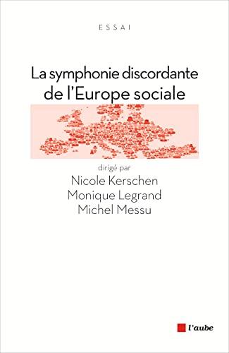 La symphonie discordante de l'Europe sociale: Nicole Kerschen; Monique
