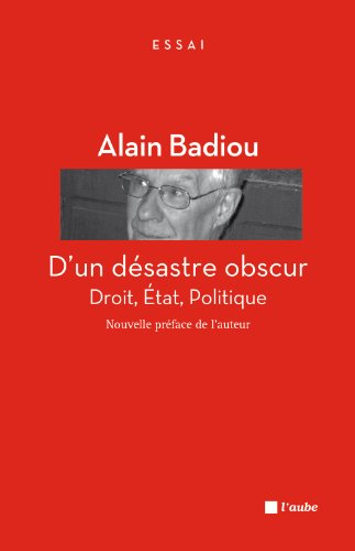 D'un désastre obscur: Badiou, Alain