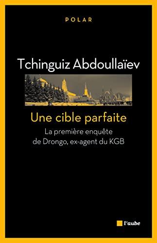 9782815907552: Une cible parfaite : La premi�re enqu�te de Drongo ex-agent du KGB