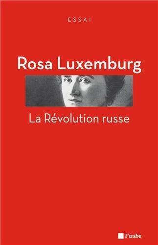 Révolution russe (La) [nouvelle édition]: Luxemburg, Rosa