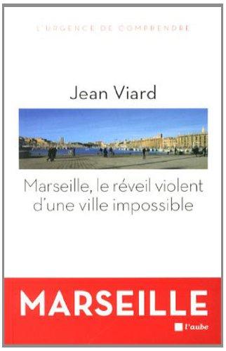 Marseille, le réveil violent d'une ville impossible: Jean Viard