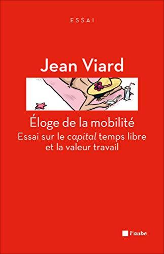 Eloge de la mobilité [nouvelle édition]: Viard, Jean